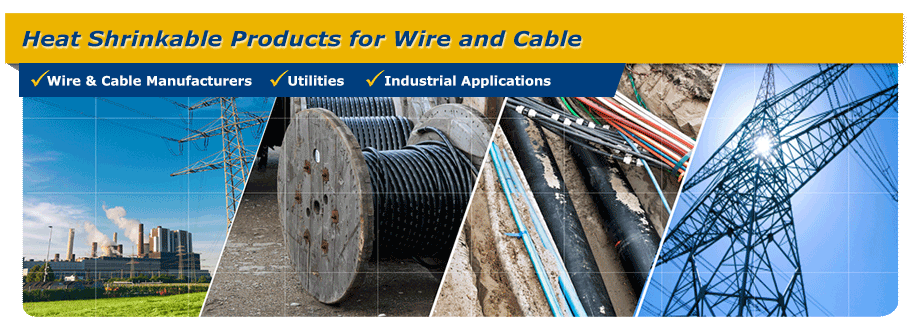 Heat Shrinkable Products for Wire and Cable
